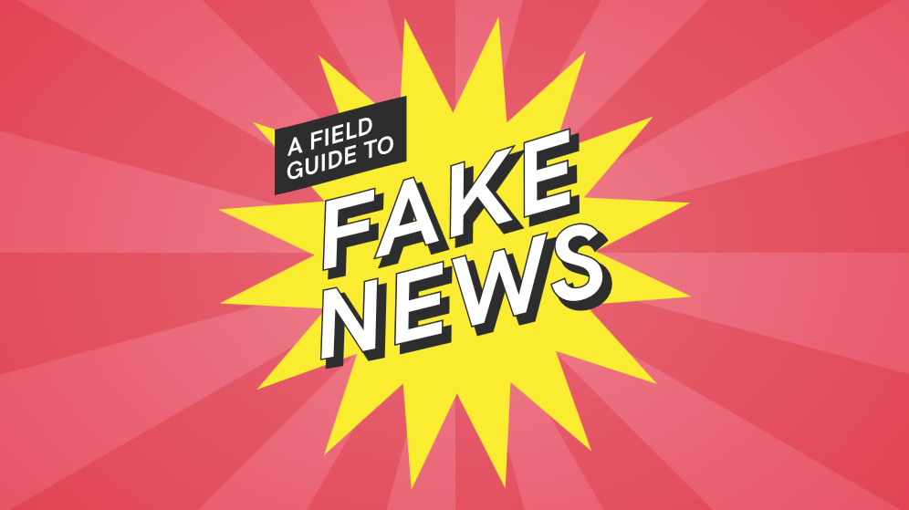 A Field Guide to Fake News